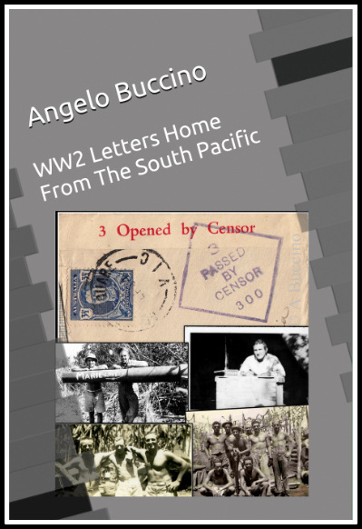 WW2 Letters Home from the South Pacific by Angelo Buccino