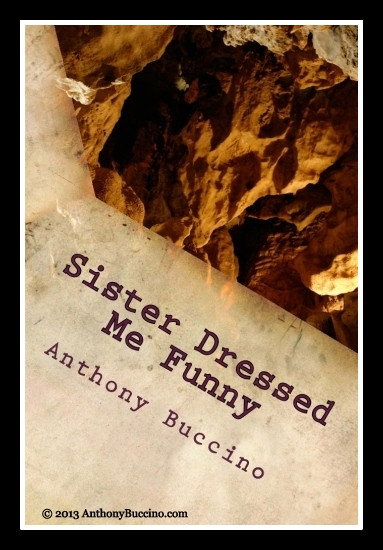 Sister Dressed Me Funny by Anthony Buccino